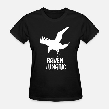 The Lunatic Raven Lunatic - Women's T-Shirt