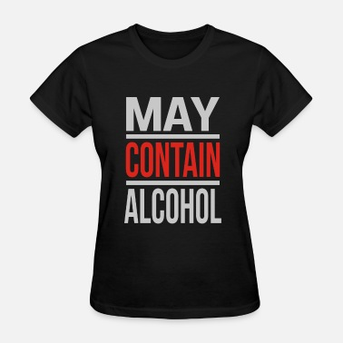 Container May Contain Alcohol - Women's T-Shirt