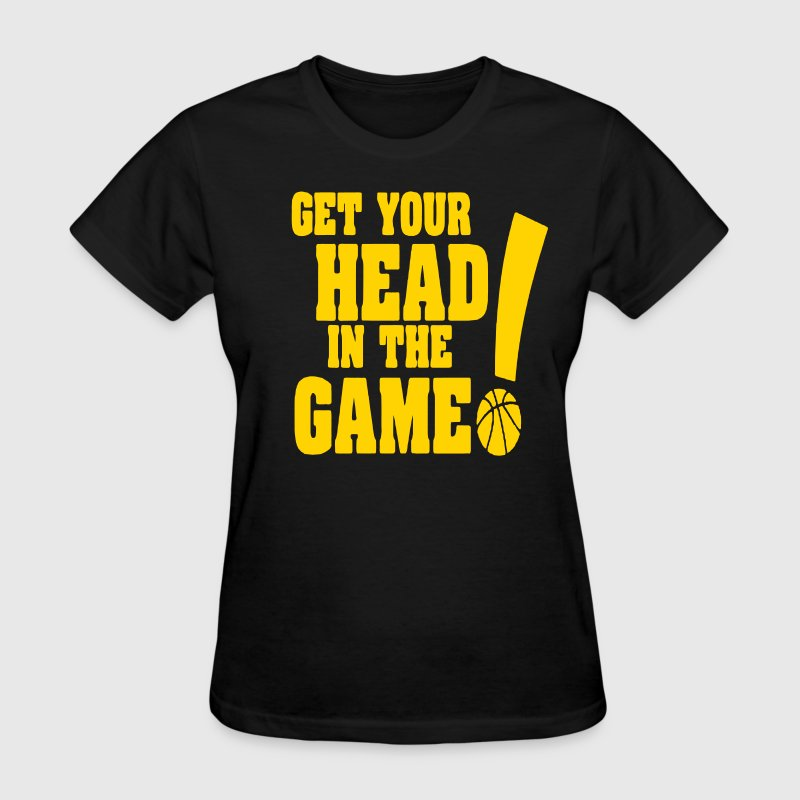 GET YOUR HEAD IN THE GAME! - Women's T-Shirt