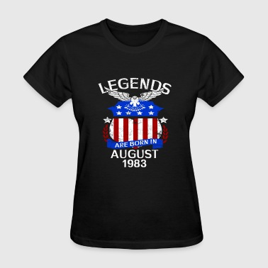 1983 Bday Legends Are Born In August 1983 - Women's T-Shirt