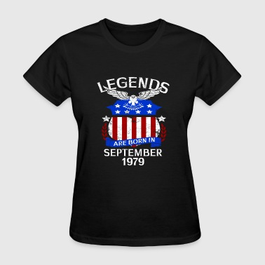 Legends Are Born In september 1979 - Women's T-Shirt