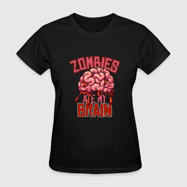 Zombies Ate My Brain Zombies ate my brain - Women's T-Shirt