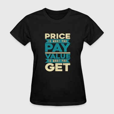 Price To Pay Price is what you pay value is what you get Stocks - Women's T-Shirt