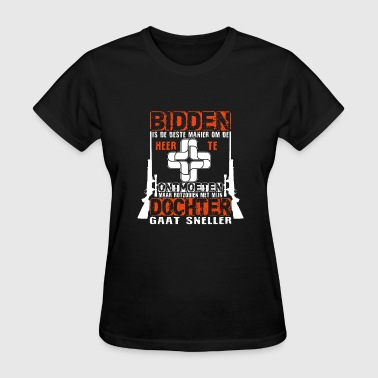 Bidden Is de beste manier de - Women's T-Shirt