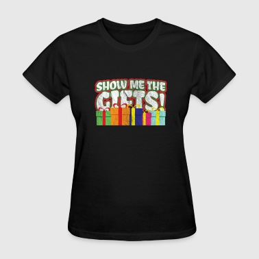 Kids Christmas Gift - Show Me The Gifts! - Women's T-Shirt