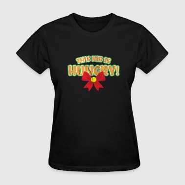 Kids Christmas Gift - This Kid Is Hungry - Women's T-Shirt