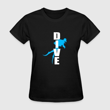 Dive Scuba Dive - Women's T-Shirt