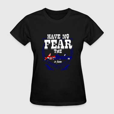 Country Shirt -Have no fear the Australian is here - Women's T-Shirt