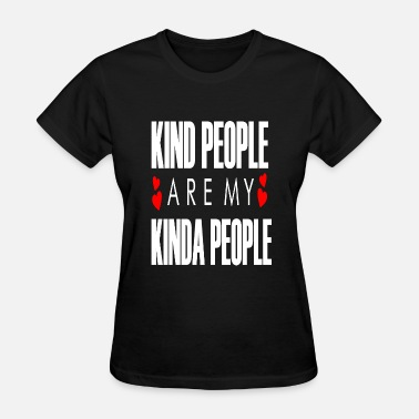 My People Kind People Are My Kinda People - Women's T-Shirt