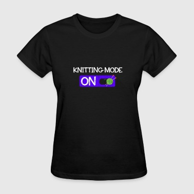 Knitting Lover Cute Knitting Mode On Gift for Knitting Lovers - Women's T-Shirt