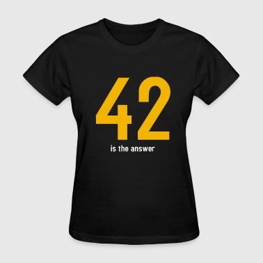 The answer is 42 - Women's T-Shirt