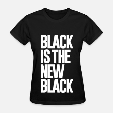 Hitchslap BLACK IS THE NEW BLACK - Women's T-Shirt