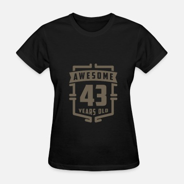 43 Years Old Awesome 43 Years Old - Women's T-Shirt