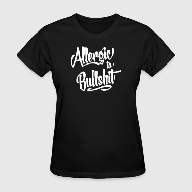 Allergic To Bullshit - Women's T-Shirt