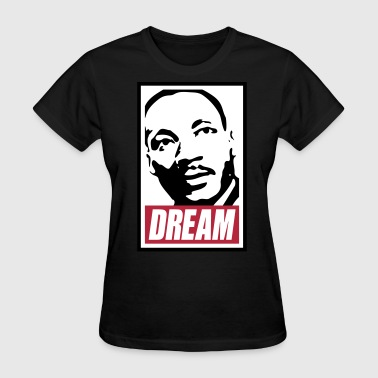 x Dream MLK - Women's T-Shirt