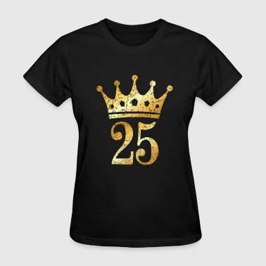 25th Anniversary 25th Birthday Crown Number 25 (Ancient Gold) - Women's T-Shirt