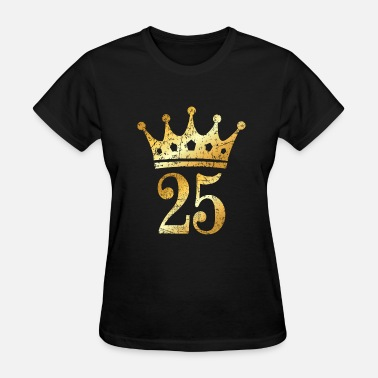 Birthday 25th Birthday Crown Number 25 (Ancient Gold) - Women's T-Shirt