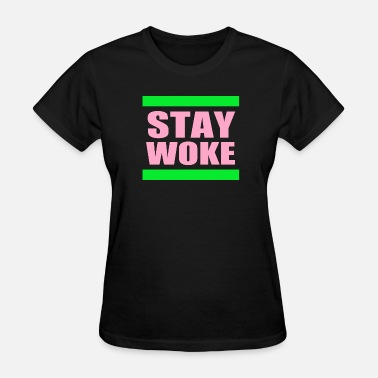 Woke Stay Woke AKA - Women's T-Shirt
