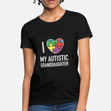 I Love My Granddaughter I Love My Autistic Granddaughter - Women's T-Shirt