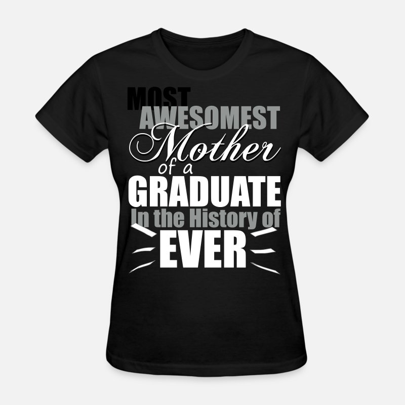 2018 T-Shirts - Most Awesomest Mother of a Graduate - Women's T-Shirt black
