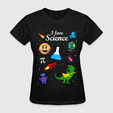 I Love Science - Women's T-Shirt