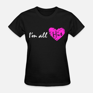 Im All His I'm all his (couple - girl) - Women's T-Shirt