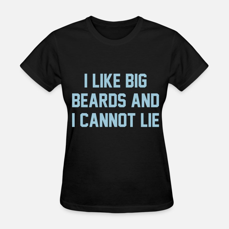 Tee T-Shirts - I Like Big Beards And I Cannot Lie - Women's T-Shirt black