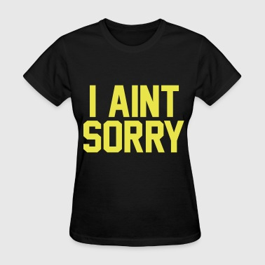 Mp3 Download I Aint Sorry - Women's T-Shirt
