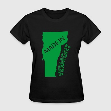 MADE IN VERMONT - Women's T-Shirt