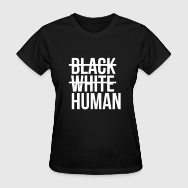 White Pride Black white human - Women's T-Shirt