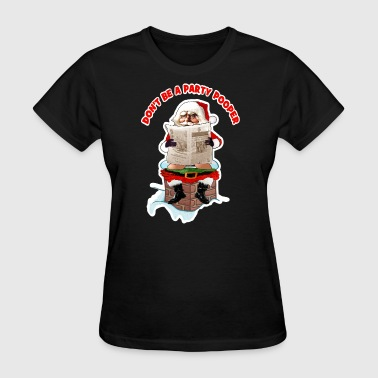 Santa Party Pooper Funny Christmas - Women's T-Shirt