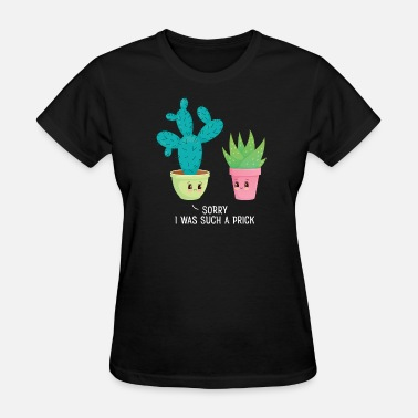 Sorry I Was Such A Prick - Cute Cactus Couple - Women's T-Shirt