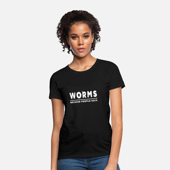 Worm T-Shirts - Worms, Because People Suck - Worm - Women's T-Shirt black