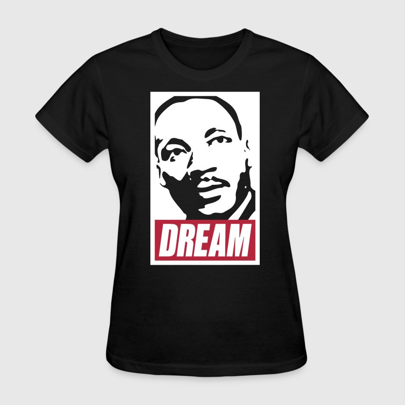 x Dream MLK  2c noir - Women's T-Shirt