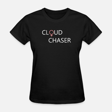 Vape Community Cloud Chaser - Girl (White Lettering) - Women's T-Shirt
