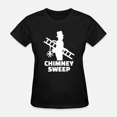 Chimney Sweep Chimney sweep - Women's T-Shirt