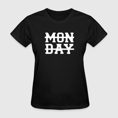monday funny - Women's T-Shirt