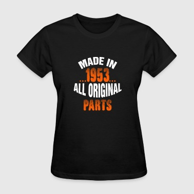 1953 All Original Parts Made In 1953 All Original Parts - Women's T-Shirt