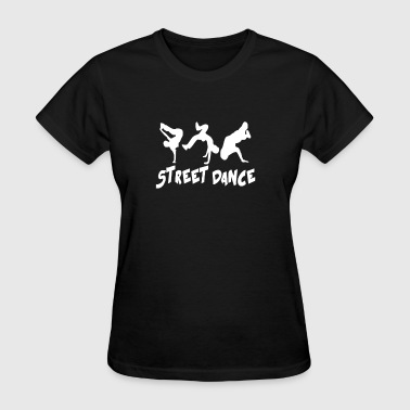 STREET DANCE funny - Women's T-Shirt