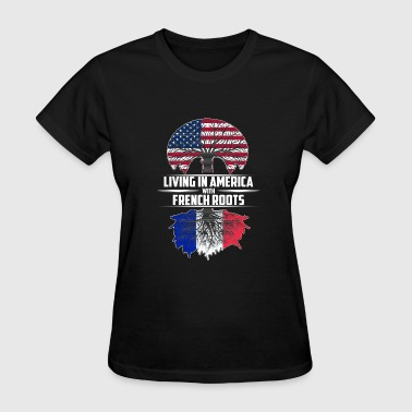 French Quarter Living in america with French roots - Women's T-Shirt