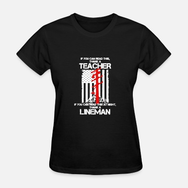 Thanks But No Tanks Thank A Lineman Thank A Teacher T Shirt - Women's T-Shirt
