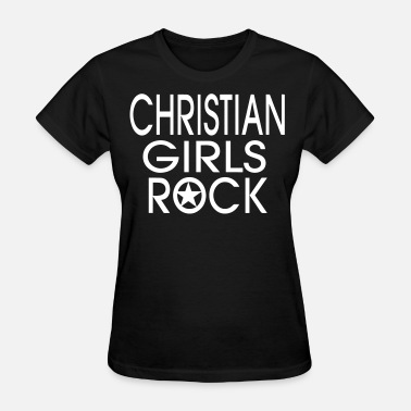 Pretty Girl Rock CHRISTIAN GIRLS ROCK - Women's T-Shirt