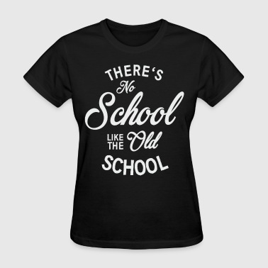 No School like old school - Women's T-Shirt
