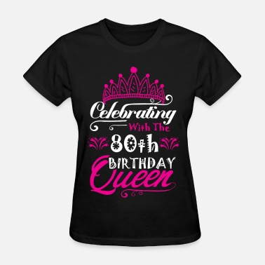 80th Celebrating With the 80th Birthday Queen - Women's T-Shirt