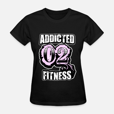 Fitness Addict Addicted 02 Fitness Bag - Women's T-Shirt