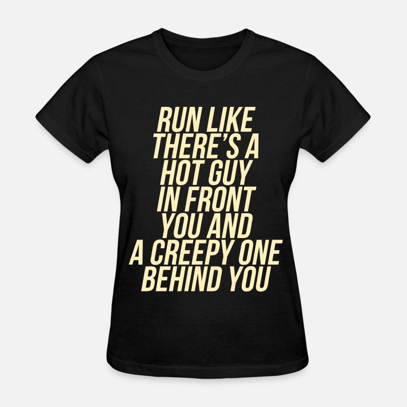 89029f7dca Run Like There's A Hot Guy In Front Of You by roderick882 | Spreadshirt