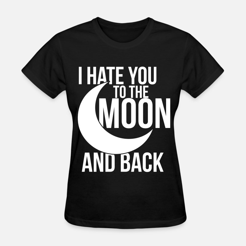 Love T-Shirts - I Hate You To The Moon And Back - Women's T-Shirt black
