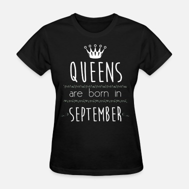 Beauty Soft Funny Queens are born - Women's T-Shirt