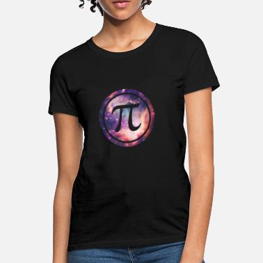 Pi PI - Universum / Space / Galaxy  Nerd & Geek Style - Women's T-Shirt