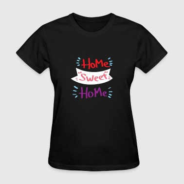 home own four walls apartment home home - Women's T-Shirt